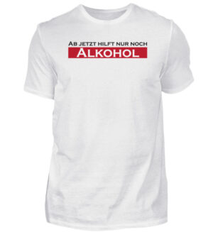 Spruch Shirt lustig Alkohol Partyoutfit