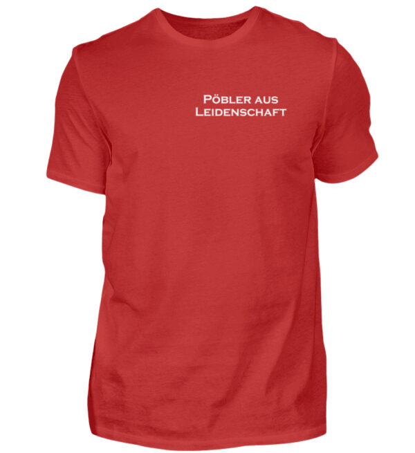 Pöbler aus Leidenschaft Shirts! Herren