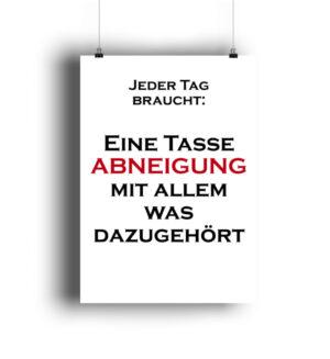 Abneigung Poster Arbeit Spruch Motivation