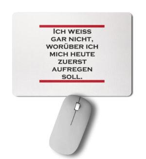 Mousepad - Worüber zuerst aufregen? Büro Kollegen