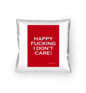 Happy Fucking I Don't Care! - Kopfkissen