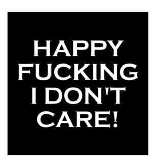Happy Fucking I Don't Care Aufkleber fies