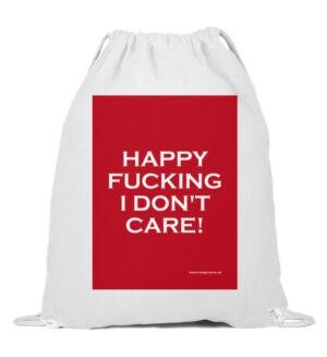 Happy Fucking I Don-t Care! - Statement Gymsack