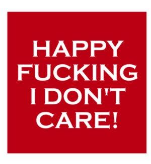 Happy Fucking I Don't Care witzige Aufkleber