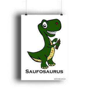 Saufosaurus Postermotiv mit lustigem Spruch