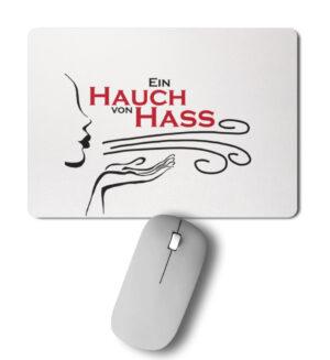 Hass Mousepad mit lustigem Spruch
