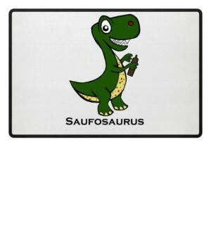 Saufosaurus Fußmatte mit lustigem Spruch
